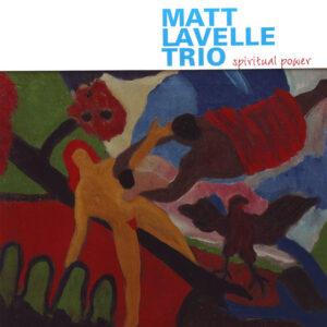 Matt Lavelle Trio - Spiritual Power