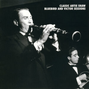 Artie Shaw - Bluebird And Victor Sessions