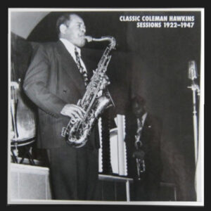 Coleman Hawkins - Sessions 1922-1947