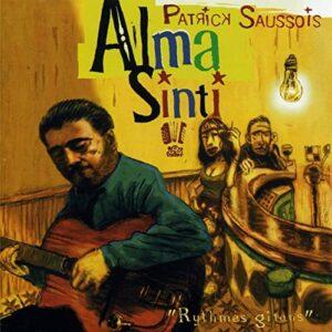 Patrick Saussois - Alma Sinti: Rythmes Gitans