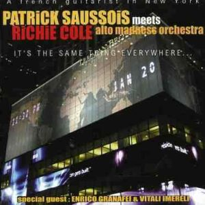 Patrick Saussois - It's The Same Thing Everywhere