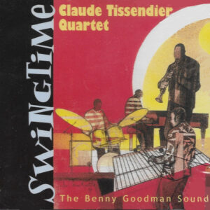 Claude Tissendier - Swingtime: The Benny Goodman Sound