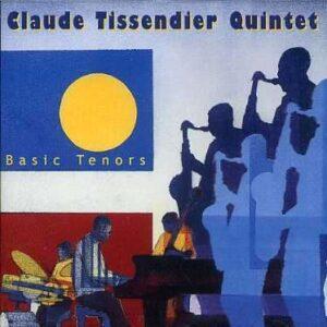 Claude Tissendier Quintet - Basic Tenors