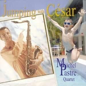 Michel Pastre Quartet - Jumping With Cesar
