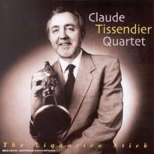 Claude Tissendier Quartet - The Liquorice Stick