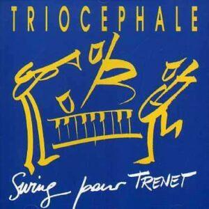 Triocephale - Swing Pour Trenet