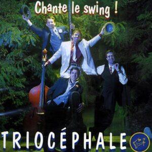 Triocephale - Chante Le Swing