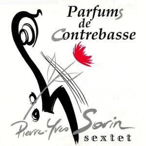 Pierre-Yves Sorin - Parfums De Contrebasse