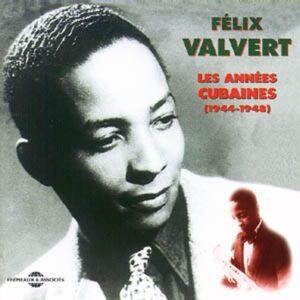 Felix Valvert - Les Années Cubaines 1944-1948