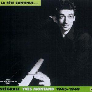 Yves Montand - Intégrale Vol.1: Et La Fête Continu: 1945-1949