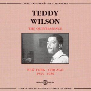 Teddy Wilson - The Quintessence, New York-Chicago 1933-1950