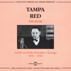 Tampa Red - The Blues, Slide Guitar Witarzd, Chicago 1931-1946