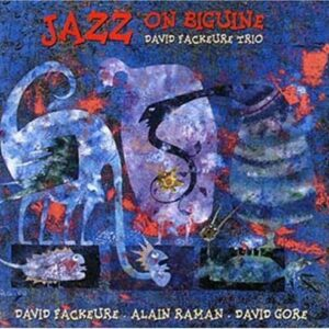 David Fackeure Trio - Jazz On Biguine