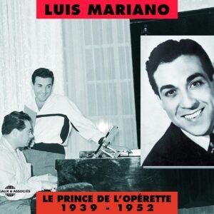 Luis Mariano - Le Prince De L'Operette 1939-1952