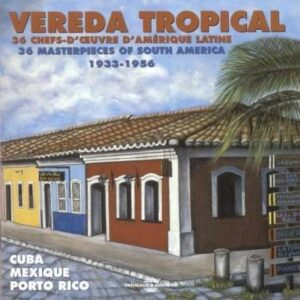 Vereda Tropical  - 36 Chefs-D'Œuvre D'Amerique Latine 1933-1956