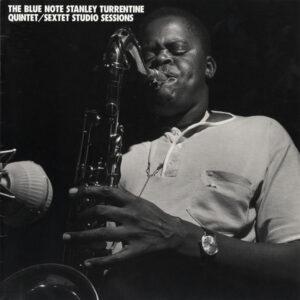 Stanley Turrentine - The Blue Note Quintet/Sextet Studio Sessions