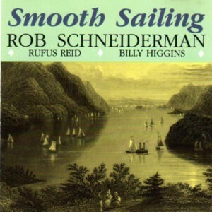 Rob Schneiderman - Smooth Sailing