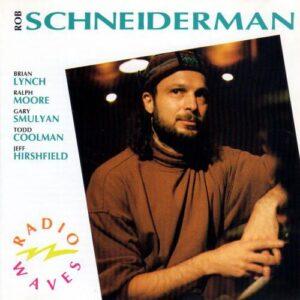 Rob Schneiderman - Radio Waves