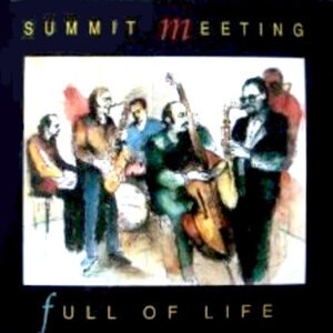 Summit Meeting - Full Of Life