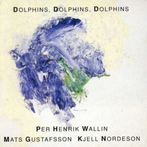 Per Henrik Wallin Trio - Dolphins, Dolphins, Dolphins