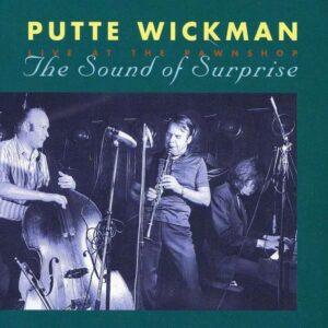 Putte Wickman Quartet - Sound Of Surprise At Pawnshop