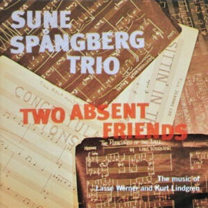 Sune Spangberg Trio - Two Absent Friends