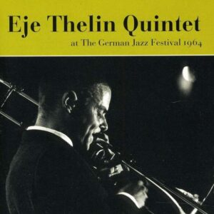 Eje Thelin Quintet - At The German Jazz Festival 1964