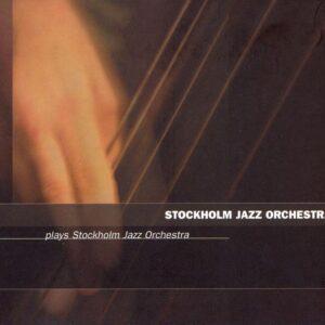Stockholm Jazz Orchestra - Plays Stockholm Jazz Orchestra