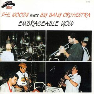 Phil Woods And Big Bang Orchestra - Embraceable You