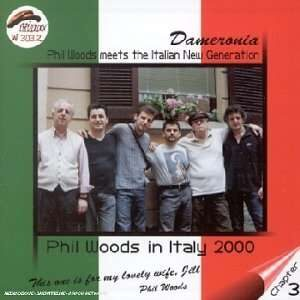 Phil Woods Meets Italian New Generation -  In Italy Vol.3: Dameronia