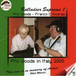 Phil Woods - Balladeer Supreme In Italy Chapter 5
