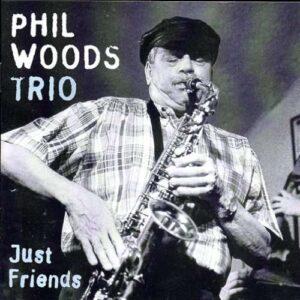 Phil Woods - Just Friends