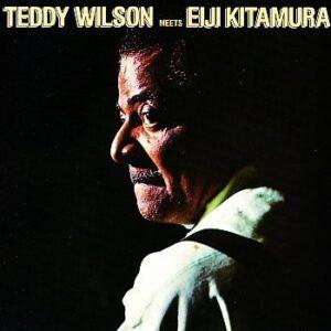Teddy Wilson - Meets Eiji Kitamura