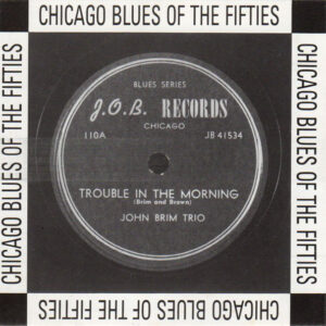 Chicago Blues Of The Fifties: Trouble In The Morning