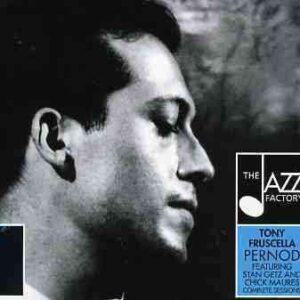 Tony Fruscella - Pernod 1948-1955