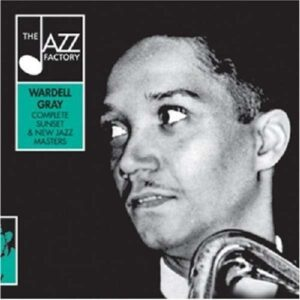 Wardell Gray - The Complete Sunset & New Jazz