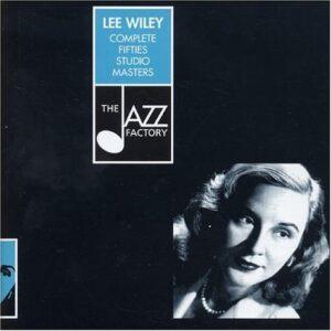 Lee Wiley - Complete Fifties Studio Masters