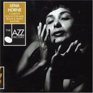 Lena Horne - Complete RCA-Victor And Black & White Masters