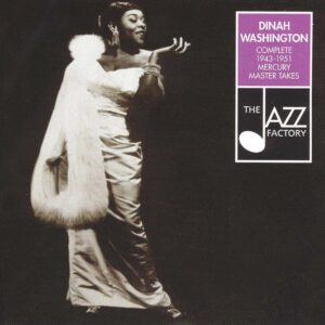 Dinah Washington - Complete 1943-1951 Mercury Master Takes