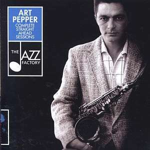 Art Pepper - Complete Straight Ahead Sessions