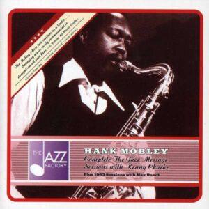 Hank Mobley - Complete Jazz Message