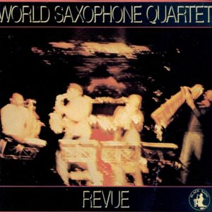 World Saxophone Quartet - Revue
