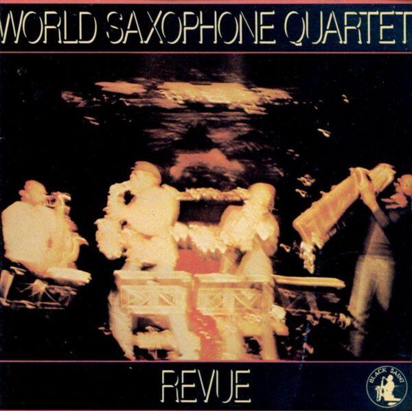 World Saxophone Quartet - Revue
