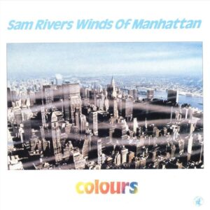 Sam Rivers - Winds Of Manhattan