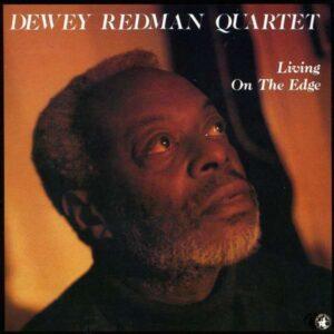 Dewey Redman - Living On The Edge