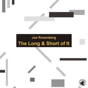 Joe Rosenberg - The Long & Short Of It