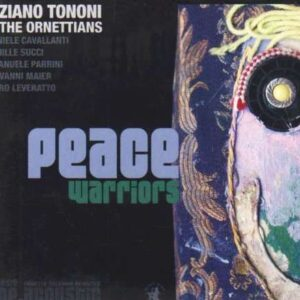 Tiziano Tononi & The Ornettians - Peace Warriors