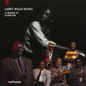 Larry Willis - A Tribute To Someone