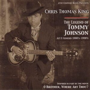 Chris Thomas King - The Legend Of Tommy Johnson