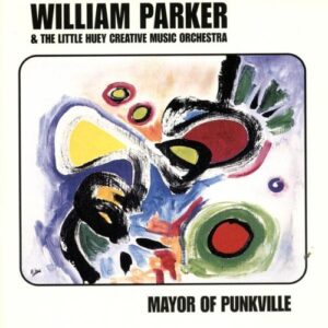 William Parker - Mayor Of Punkville